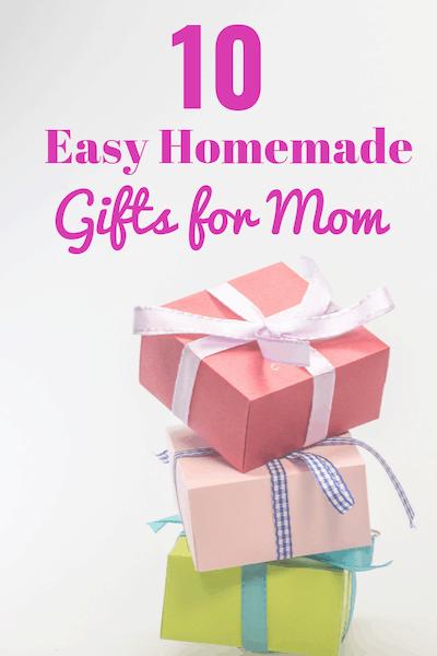 10 Easy Homemade Gifts for Mom