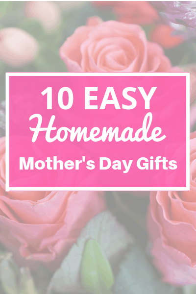 Homemade Mother's Day Gifts