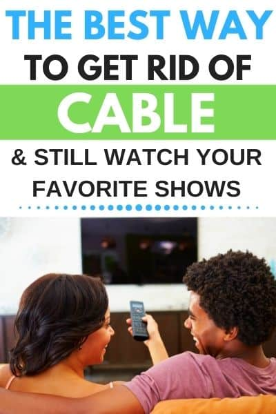 How to Cut The Cable Cord and Save Over $800 a Year!