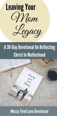 Leaving Your Mom Legacy 30 Day Devotional