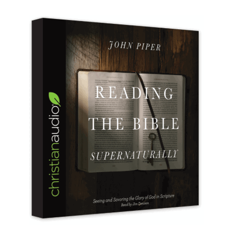 """Christian Audio Book Free Download """"Reading the Bible Supernaturally"""" by John Piper"""
