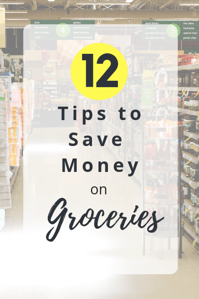 12 Tips to Save Money on Groceries