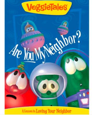 VeggieTales Are you My Neighbor?