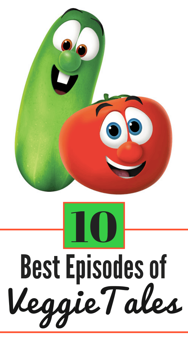 The 10 Best VeggieTales Episodes