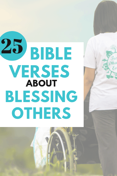 25 Bible Verses about Blessing Others