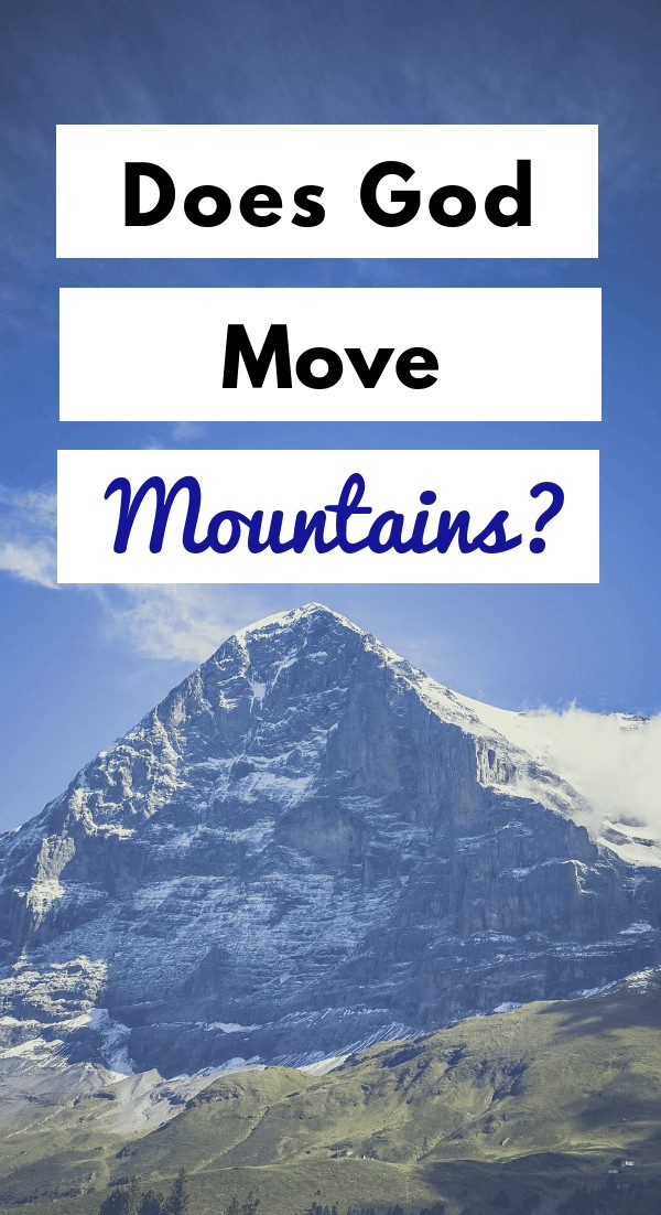 Does God Move Mountains? The Truth about Moving Mountains