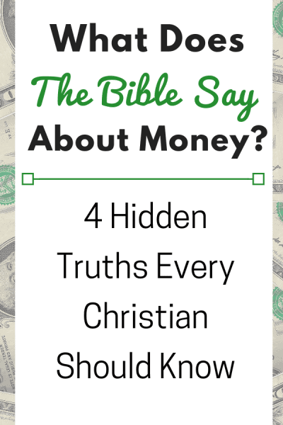 What Does the Bible Says about Money? 4 Hidden Truths Every Christian Should Know