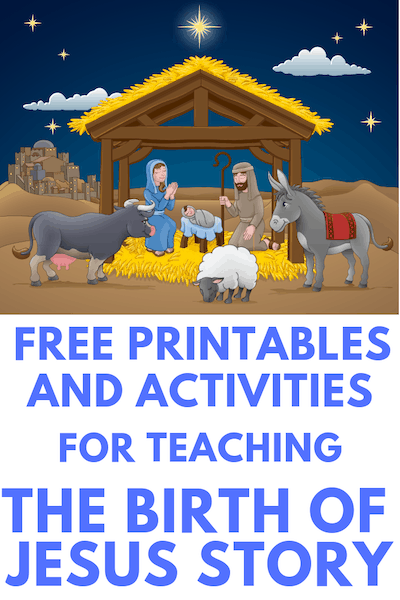 The Story of Jesus' Birth for Kids: Free Printables and Activities