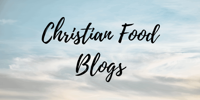 Christian Food Blogs