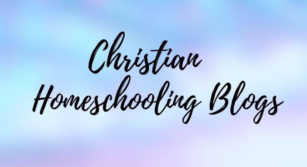 Christian Homeschooling Blogs