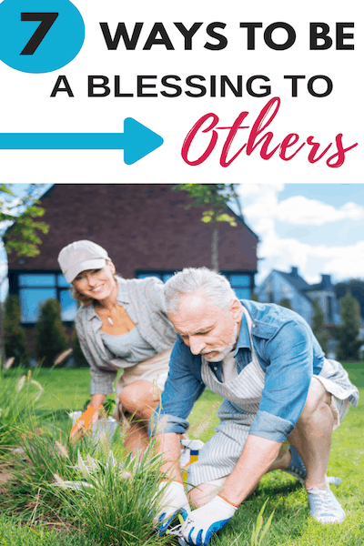 7 Ways to Be a Blessing to Others
