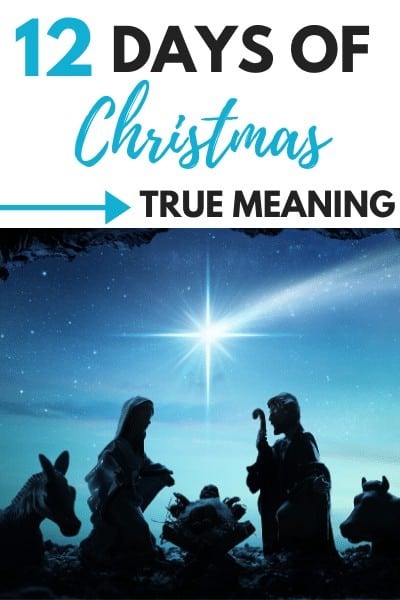 The 12 Days of Christmas and Their True Meaning!