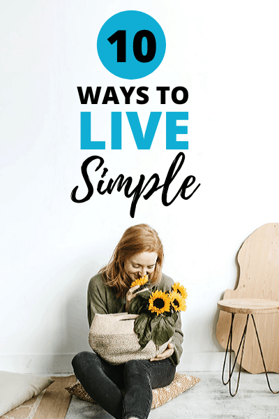 10 Ways to Make Simple Living a Reality