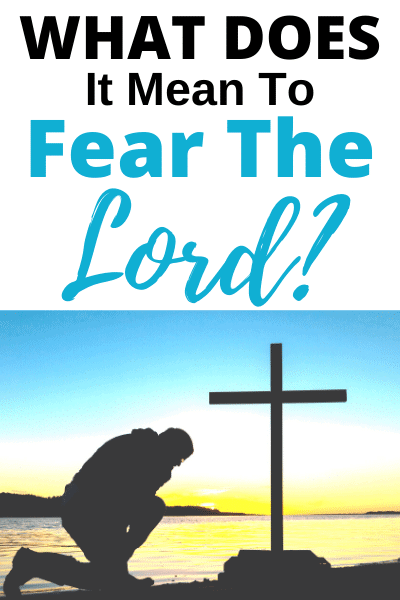 What Does the Fear of the Lord Mean?