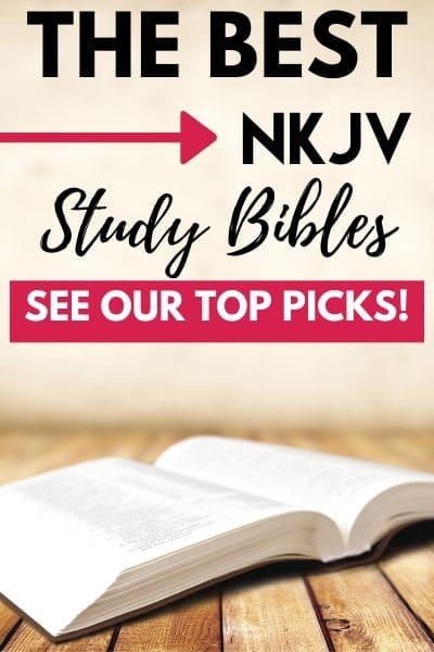 Best NKJV Study Bibles