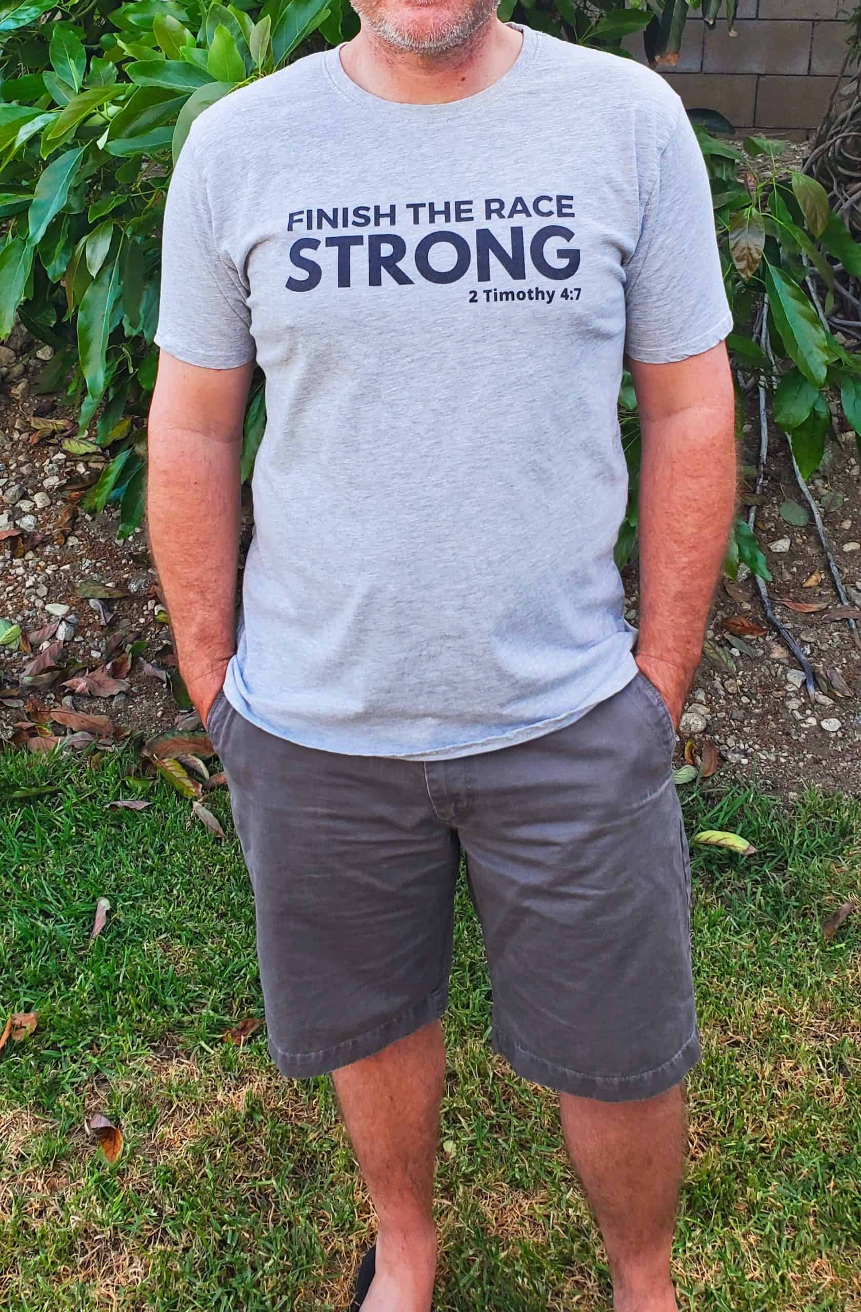 Finish the race strong Christian shirts for men