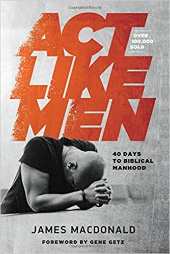 Act Like Men Bible Study for Men