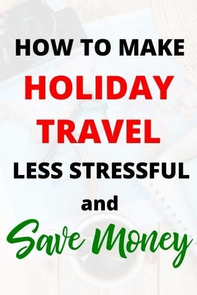 Holiday Travel Less Stressful and Save Money