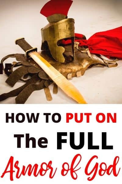 How to Put On the Full Armor of God Plus! Free Printable
