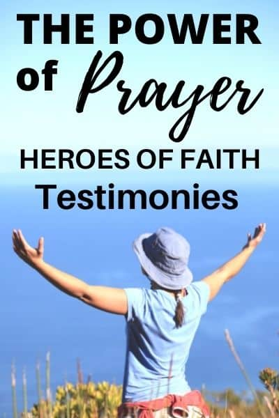 The Power of Prayer: 7 Testimonies from the Heroes of Faith