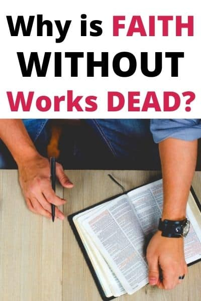 Why is Faith Without Works Dead?