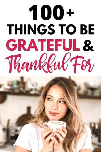 Things to Be Grateful For and Thankful For Plus! Free Printable